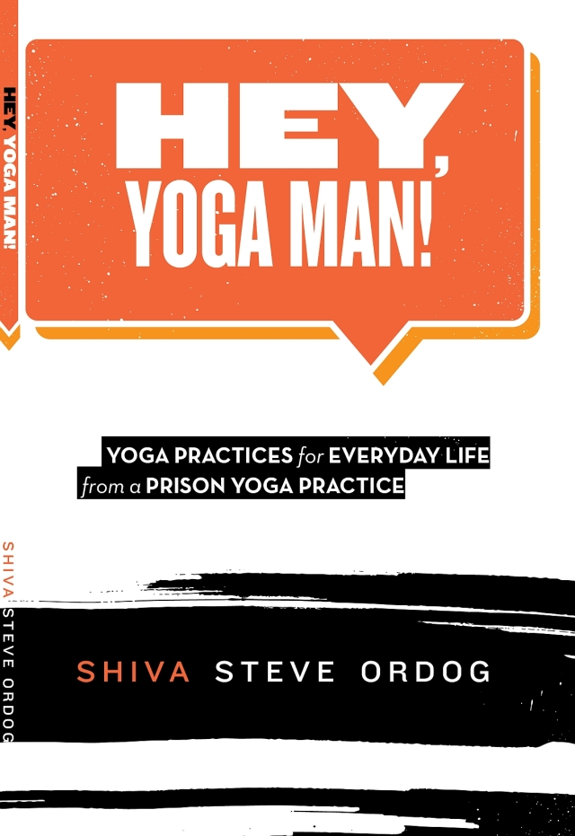 Hey, Yoga Man! Yoga prison meditation mindfulness Zen